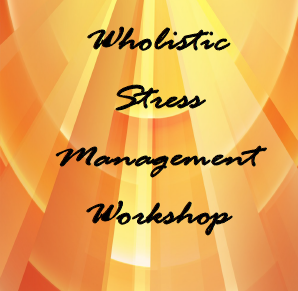 Wholistic Stress Management Workshop